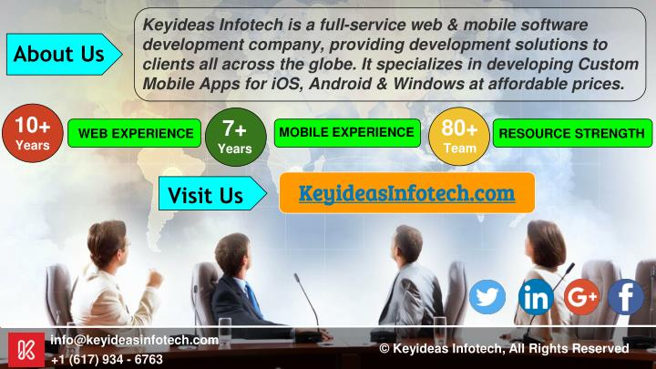 Keyideas Infotech is a full-service web & mobile software development company, providing development solutions to clients all across the globe. It specializes in developing Custom Mobile Apps for iOS, Android & Windows at affordable prices.