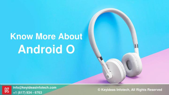 Know more about android o