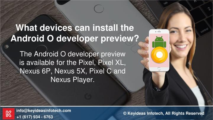 What devices can install the Android O developer preview?