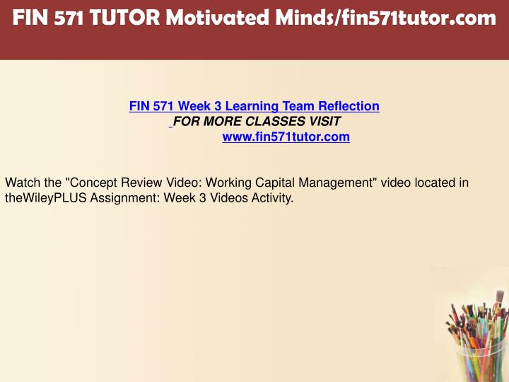 fin 571 concept review video Beautinice22 published on december 29, 2015 for more course tutorials visit wwwuophelpcom watch the concept review video: cost of capital video located in the wileyplus assignment: week 5 videos activity.