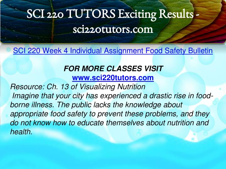 sci 220 food safety bulletin Study sci 220 entire course, sci 220 entire class, sci 220 uop tutorial, sci 220 uop assignment flashcards sci 220 week 4 individual food safety announcement.