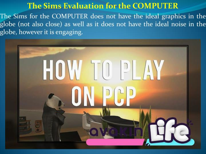 The sims evaluation for the computer the sims