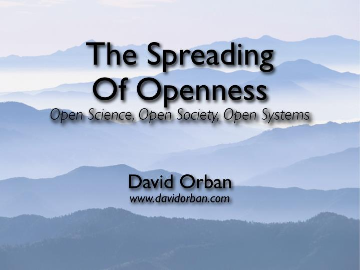 The spreading of openness open science open