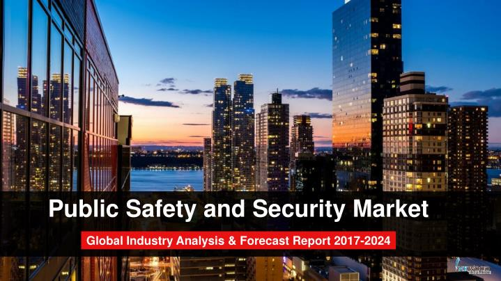 Ppt Public Safety And Security Market Global Industry