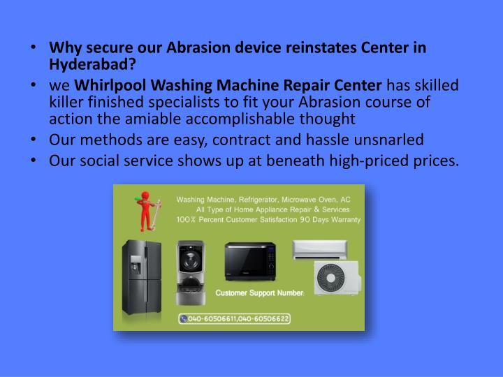 Why secure our Abrasion device reinstates Center in Hyderabad?