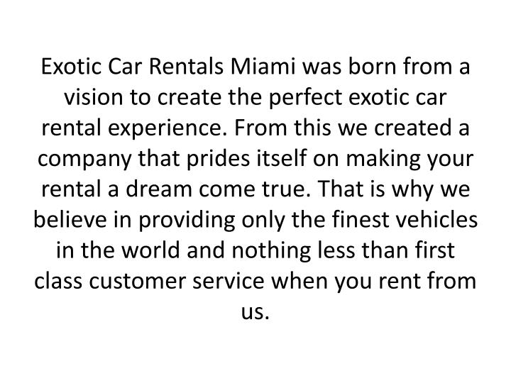 Exotic car rentals miami was born from a vision