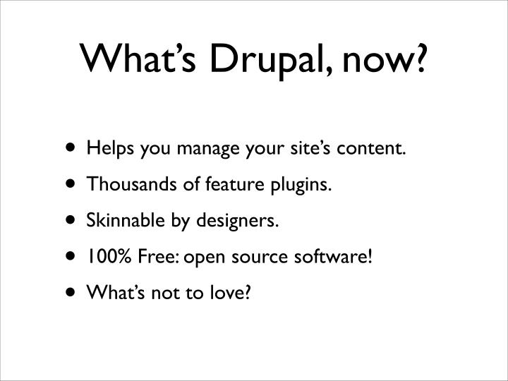 What s drupal now