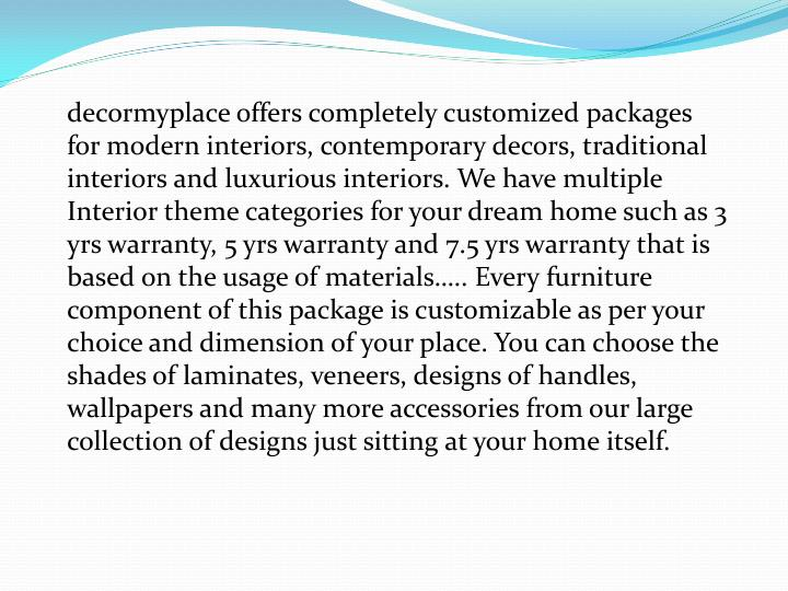 decormyplace offers completely customized packages