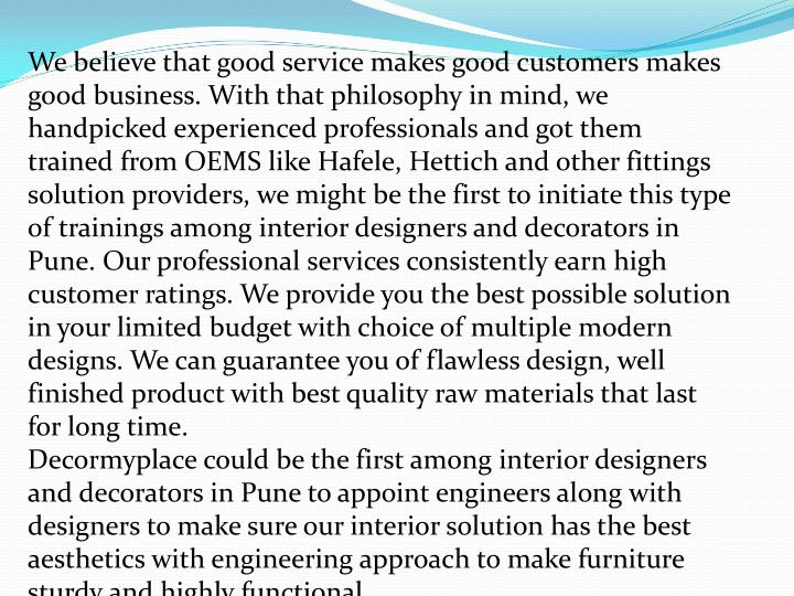 We believe that good service makes good customers makes