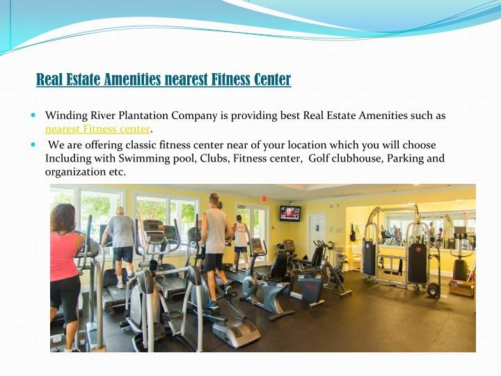 Real Estate Amenities nearest Fitness Center