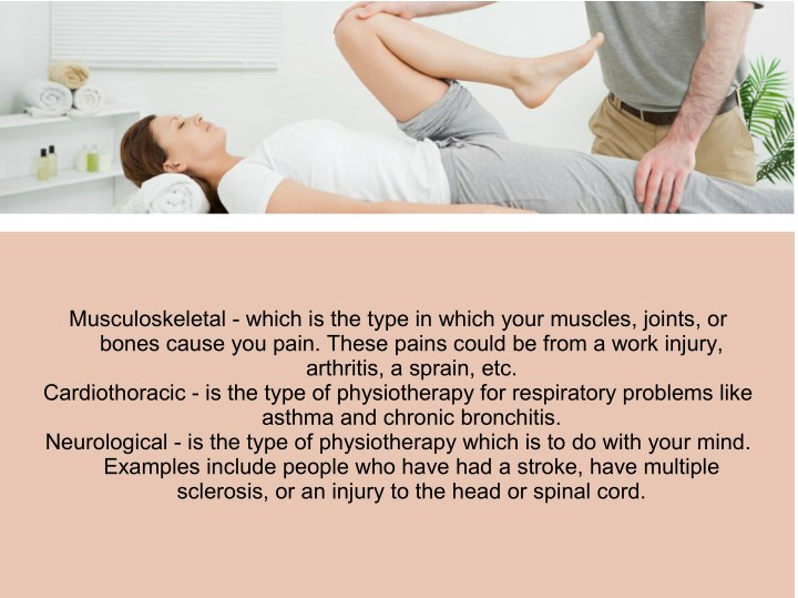 Musculoskeletal - which is the type in which your muscles, joints, or