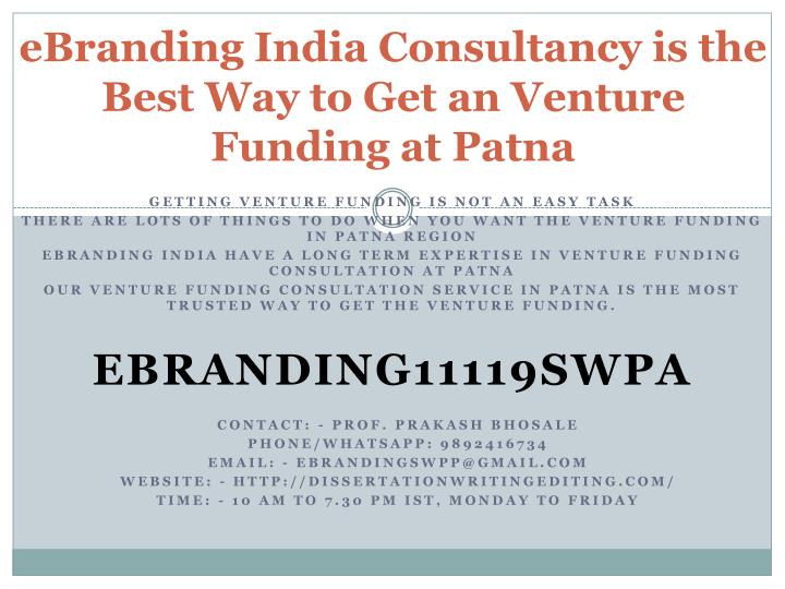 Ebranding india consultancy is the best way to get an venture funding at patna