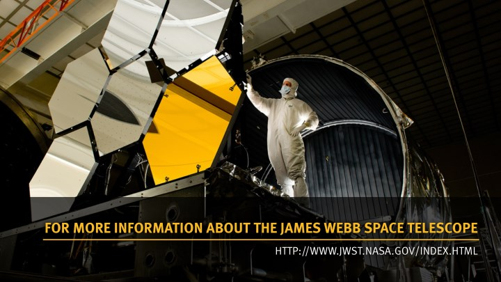 FOR MORE INFORMATION ABOUT THE JAMES WEBB SPACE TELESCOPE
