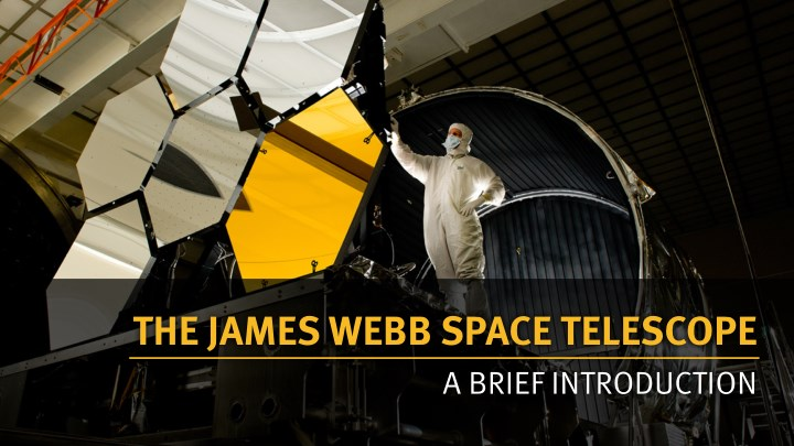 THE JAMES WEBB SPACE TELESCOPE