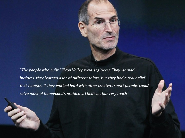 """The people who built Silicon Valley were engineers. They learned"