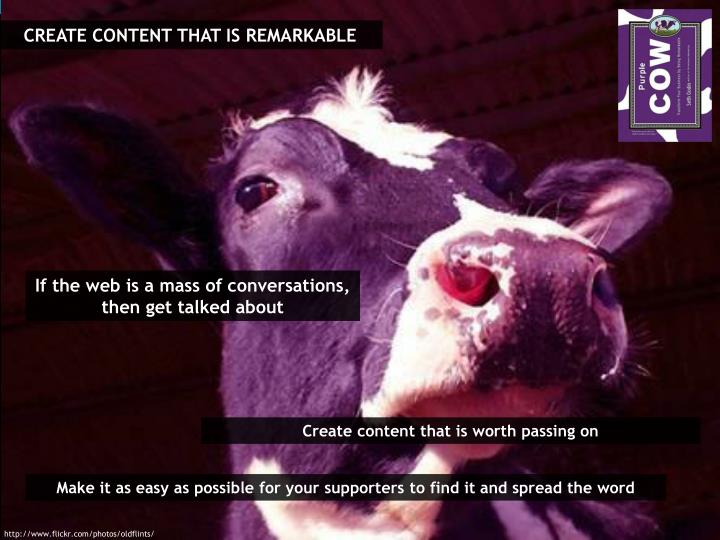 CREATE CONTENT THAT IS REMARKABLE