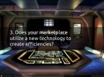 3 does your marketplace utilize a new technology