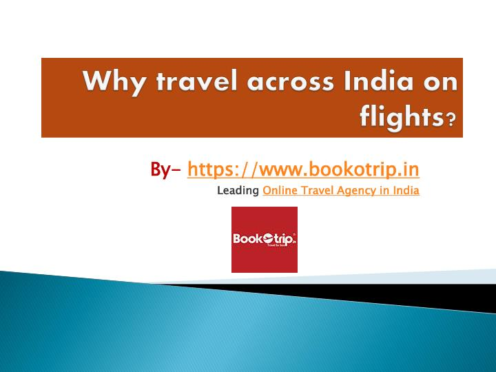 Why travel across india on flights