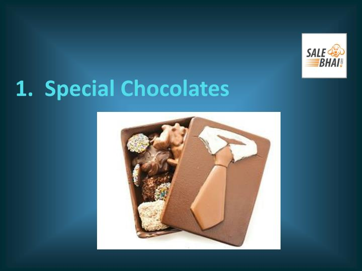 1.  Special Chocolates