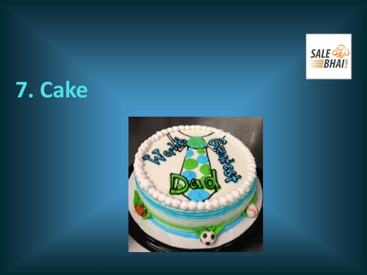7. Cake