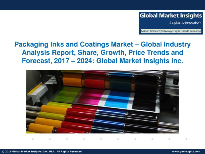 Packaging Inks and Coatings Market – Global Industry Analysis Report, Share, Growth, Price Trends and Forecast, 2017 – 2024