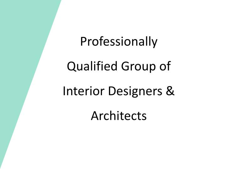 Professionally Qualified Group of Interior Designers & Architects