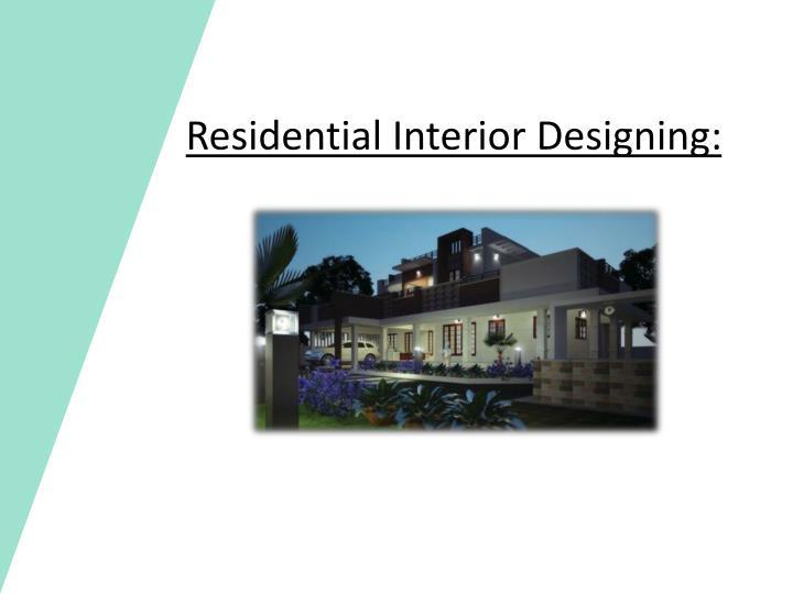 Residential Interior Designing: