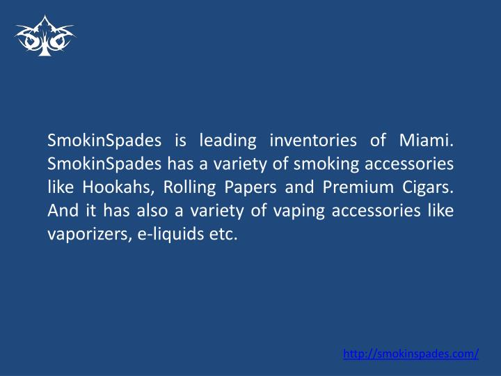 Smokinspades is leading inventories of miami