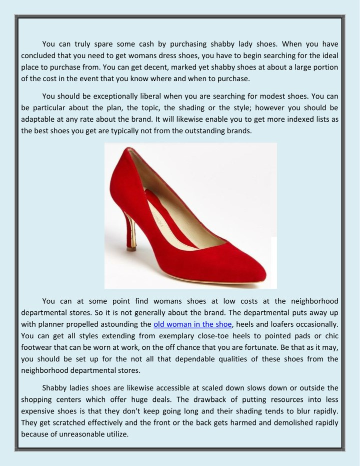 You can truly spare some cash by purchasing shabby lady shoes. When you have