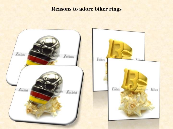 Reasons to adore biker rings