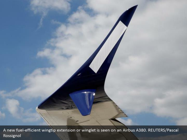 A new fuel-efficient wingtip extension or winglet is seen on an Airbus A380. REUTERS/Pascal Rossignol