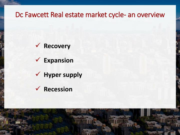 Dc Fawcett Real estate market cycle- an overview