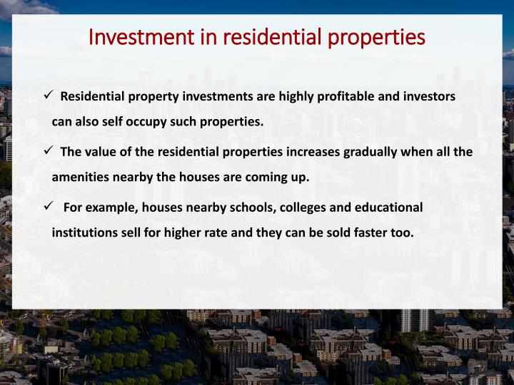 Investment in residential properties