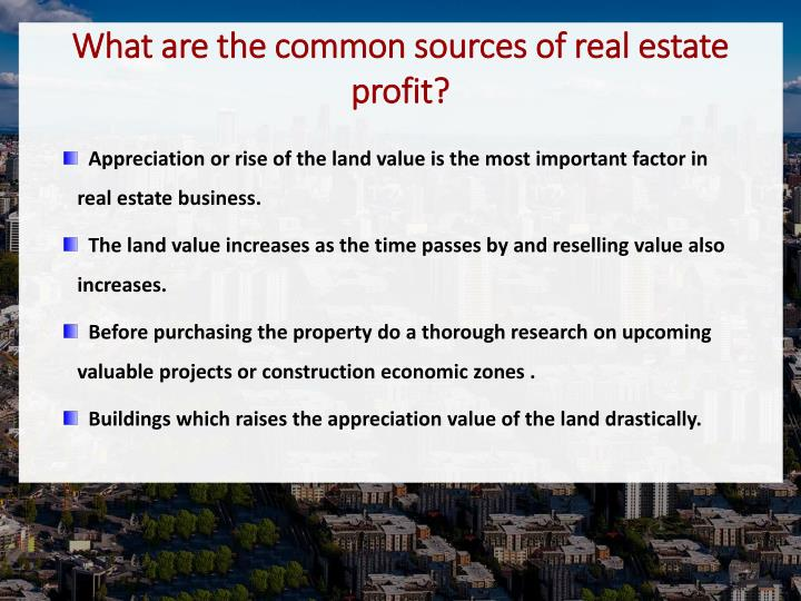 What are the common sources of real estate profit?