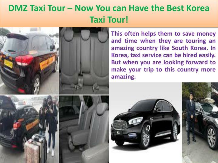 DMZ Taxi Tour – Now You can Have the Best Korea Taxi Tour!