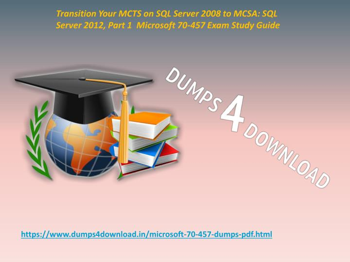 Ppt Valid Microsoft 70 457 Exam Questions 70 457