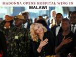 madonna opens hospital wing in malawi