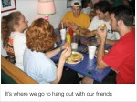 it s where we go to hang out with our friends