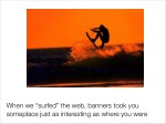 when we surfed the web banners took you someplace