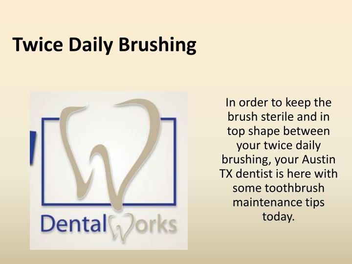 Twice Daily Brushing