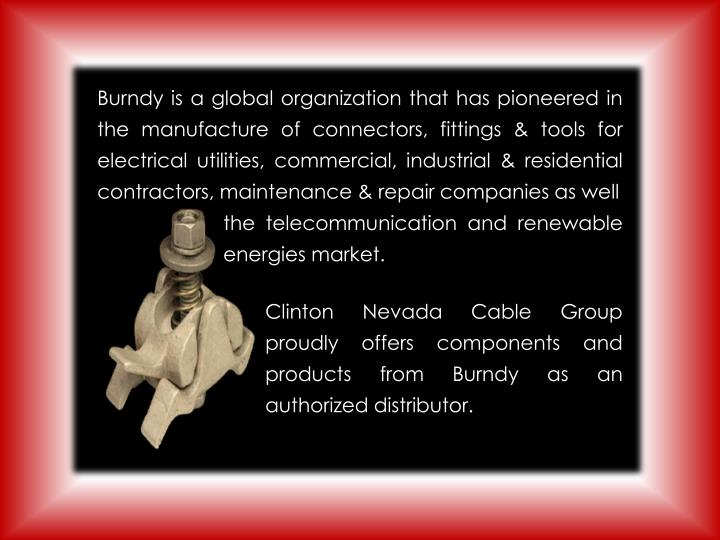 Burndy is a global organization that has pioneered in the manufacture of connectors, fittings & tools for electrical utilities, commercial, industrial & residential contractors, maintenance & repair companies as well