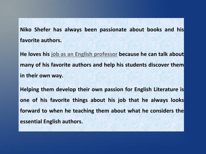 Niko Shefer has always been passionate about books and his favorite authors.