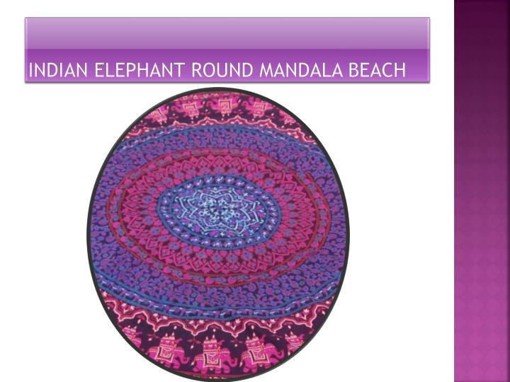 Indian Elephant Round