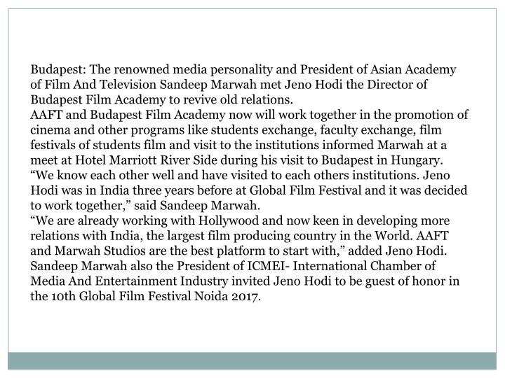 Budapest: The renowned media personality and President of Asian Academy