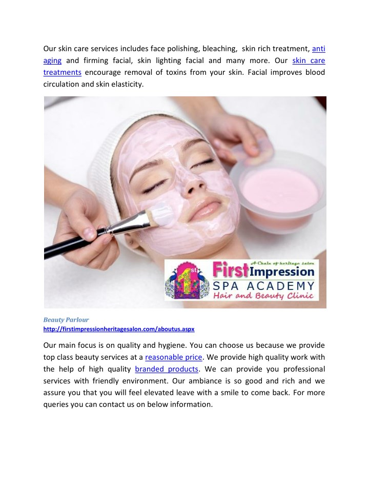 Our skin care services includes face polishing, bleaching,  skin rich treatment, anti
