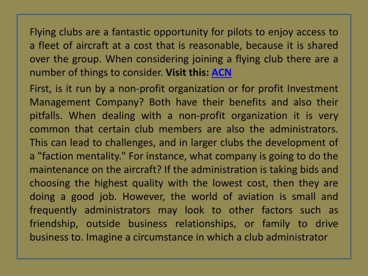 Flying clubs are a fantastic opportunity for pilots to enjoy access to a fleet of aircraft at a cost that is reasonable, because it is shared over the group. When considering joining a flying club there are a number of things to consider.