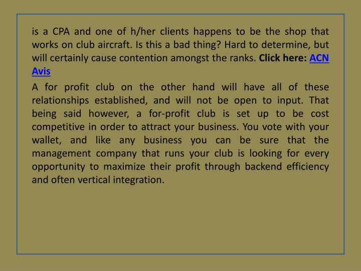 is a CPA and one of h/her clients happens to be the shop that works on club aircraft. Is this a bad thing? Hard to determine, but will certainly cause contention amongst the ranks.