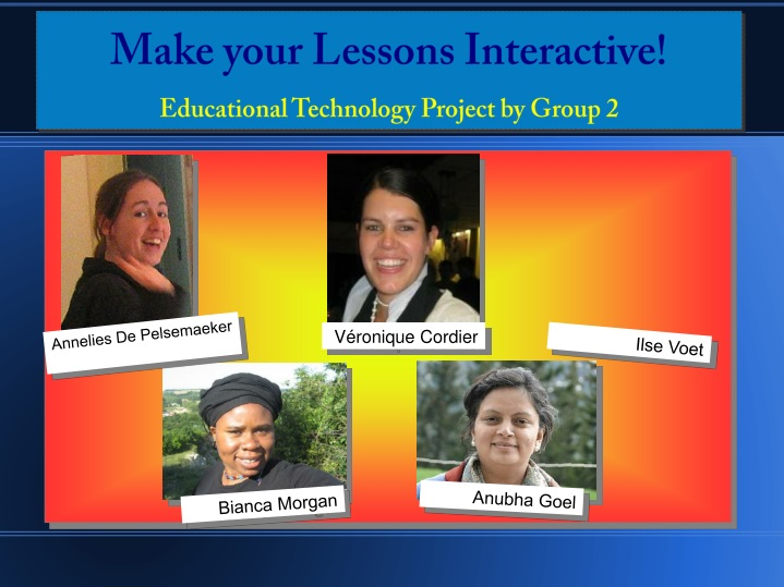 make your lessons interactive educational technology project by group 2 n.