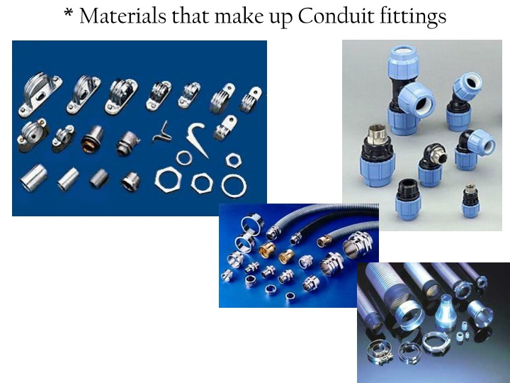 materials that make up conduit fittings n.