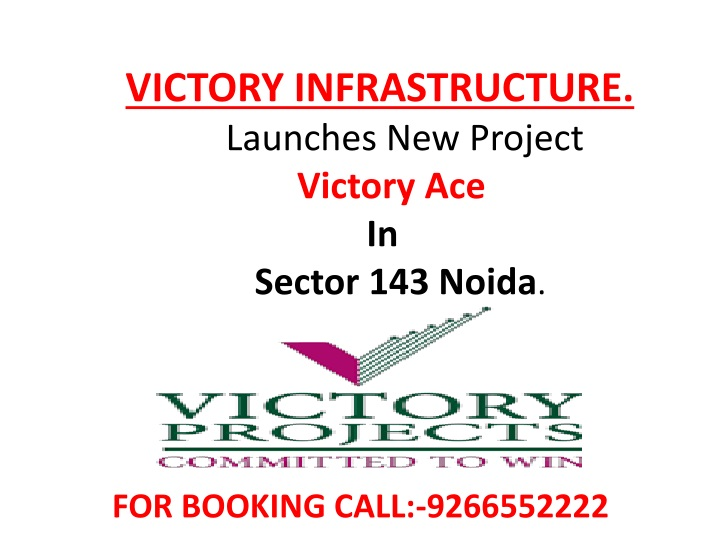 victory infrastructure launches new project victory ace in sector 143 noida n.
